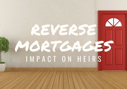 Reverse Mortgages – Impact on Heirs in Brantford and St. Thomas, Ontario