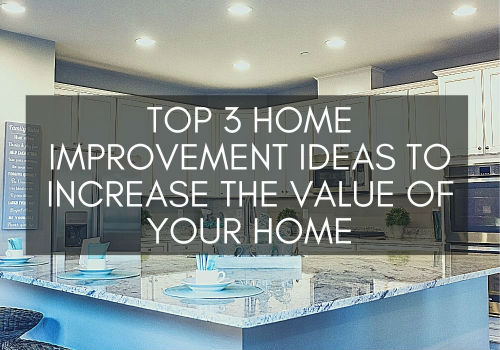 Top 3 Home Improvement Ideas to Increase the Value of Your Home in Brantford and St. Thomas, Ontario